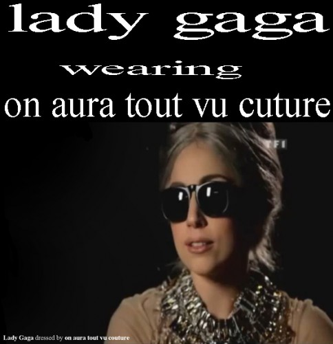 Lady Gaga dressed by on aura tout vu couture for paris the monster ball tour 1.jpg